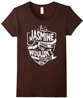 Women's It's A Jasmine Thing You Wouldn't Understand T-Shirt Large