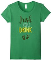 Women's Funny Maternity Wish I Could Drink St. Pats Day Shirt