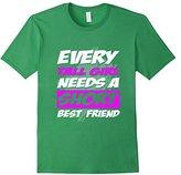 Best Friend - Every Tall Girl Needs A Short Best T-shirt - -