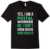 Yes I Am A Postal Worker No I Don't Know Where Your Check Is Funny Gift T-Shirt