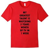 My Greatest Talent is Watching 5 Years Worth of Tv in 1 Week - -