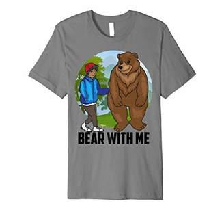 with me. Bear Shirt | Funny Men's Stuffed Bear T-shirt Gift