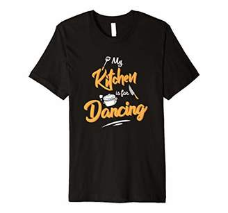My Kitchen is For Dancing Cooking Funny T-Shirt