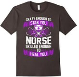 Women's Crazy Enough To Stab You Nurse Skilled Enough To Heal You Large