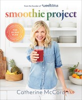 Mc Cord Catherine Smoothie Project: The 28-day Plan To Feel Happy And Healthy No Matter Your Age