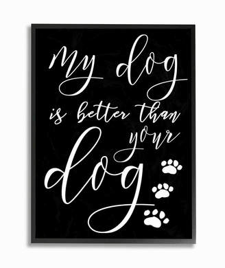 """Stupell Industries My Dog Is Better Than Your Dog Framed Giclee Art, 11"""" x 14"""""""
