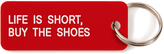 Various Projects Life Is Short, Buy The Shoes Keychain