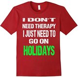 Women's I Don't Need Therapy I Just Need To Go On Holidays T-Shirt Small