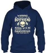 Online Store 247 I Belong To My Boyfriend Messing With Me Can Be Very Dangerous Shirt, Proud Girlfriend Shirt Hoodie (L,Navy)