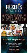 Star Wars Toys : How to Pick Antiques like a Pro (Paperback) (Mark Bellomo)