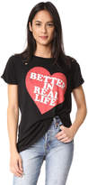 Wildfox Couture Better in Real Life Tee