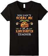 You can't scare me I'm a kindergarten teacher t-shirt--