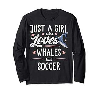 Just A Girl Who Loves Whales And Soccer Gift Women Long Sleeve T-Shirt