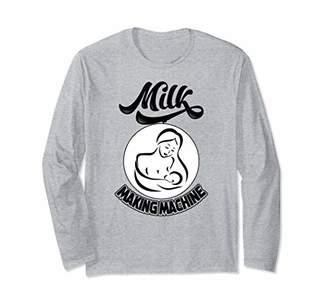 Milk Making Machine Breastfeeding Nursing New Mom Long Sleeve T-Shirt