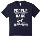 Women's People In Sleeping Bags Are Like Soft Tacos T-Shirt Medium