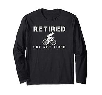 Retired Retirement Cycling Shirt Retiree Pensioner Bike Gift Long Sleeve T-Shirt