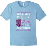 Put of Your Big Girl Boots and Deal With It T-Shirt Country