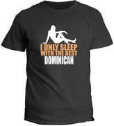 Idakoos I ONLY SLEEP WITH THE BEST Dominican Republic - Countries - T-Shirt