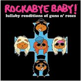 Rockabye Baby Music Lullaby Renditions Of Guns N Roses