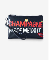 Express champagne made me do it wristlet