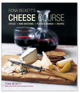 Sur La Table Fiona Beckett's Cheese Course: Styles, Wine Pairing, Plates & Boards and Recipes