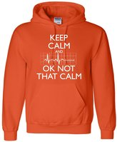 Go All Out Screenprinting Adult Keep Calm And OK Not That Calm Funny Flatline Sweatshirt Hoodie