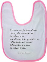Fotomax baby bib with We were not fathers also to convey the promise, as Abraham was; nor although the promise, as collectively taken, had belonged to us, as to Abraham it did.