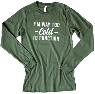 Simply Sage Market Women's Tee Shirts Army - Army Green & White 'I'm Way Too Cold To Function' Long-Sleeve Tee - Women