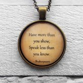 "Elysian Workshop William Shakespeare ""Have more than you show, speak less than you know."" Pendant and Necklace (Antique Bronze 25mm)"
