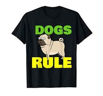 IDEA Dogs Rule Pugs Dog Lover Cartoon Pug Dog Gift T-Shirt