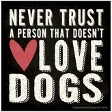Thirstystone Never Trust A Person That Doesn't Love Dogs 4 Piece Occasions Coaster Set