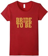 Women's Bride To Be Shirt Bachelorette Wedding Gold Varsity Vintage Large