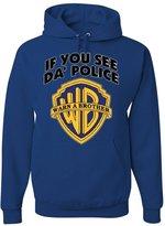 Tee Hunt If You See Da Police Warn A Brother Hoodie Funny Parody Sweatshirt M