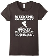 Women's Weekend Forecast Hockey With A Chane Of Drinking Small