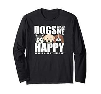Dogs Make Me Happy Humans Make My Head Hurt Funny Long Sleeve T-Shirt