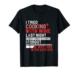 I Tried Cooking With Wine Funny T Shirt For A Cook Mom & Dad