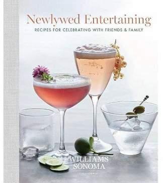 Newlywed Entertaining - by Williams Sonoma (Hardcover)
