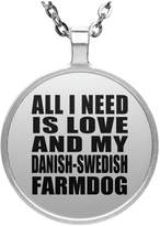 Designsify Dog Lover Necklace, All I Need Is Love And My Danish-Swedish Farmdog - Round Necklace, Silver Plated Pendant, Best Gift for Dog Owner, Pet Lover, Family, Friend, Birthday, Holiday