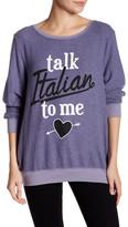 Wildfox Couture Talk Italian Pullover