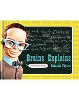 Brains Explains Quantum Physics (Thunder