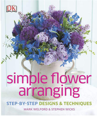 Penguin Random House Simple Flower Arranging By Mark Welford