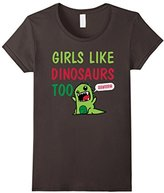 Women's Girls Like Dinosaurs Too Grawrrr T-shirt Medium