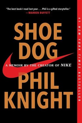 Phil Knight Shoe Dog: A Memoir by the Creator of Nike