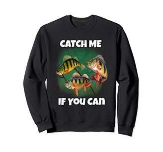 Catch Me If You Can Funny Fishing Perch Fisherman Sweatshirt