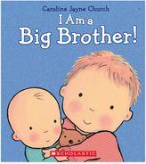 """Scholastic I Am a Big Brother"""" by Caroline Jayne Church"""