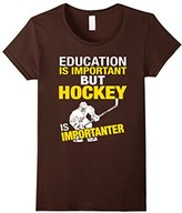Women's Education Is Important But Hockey Is Importanter T-shirt Small