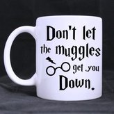 Funny Magic Theme Don't let the muggles get you down Ceramic Coffee White Mug (11 Ounce) Tea Cup - Personalized Gift For Birthday,Christmas And New Year