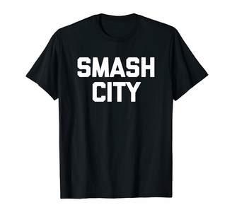 Smash Wear Funny Shirt With Saying & Funny T Shirts City T-Shirt funny saying sarcastic novelty humor cool T-Shirt