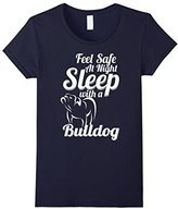Bulldog Women's Feel safe at night Sleep with a Shirt Medium