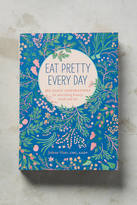 Anthropologie Eat Pretty Every Day